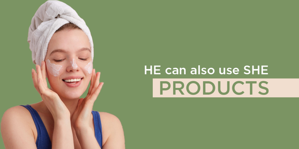 He can also us she products