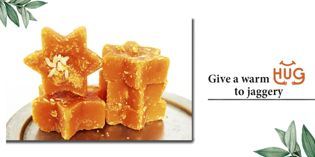 Give a warm to jaggery