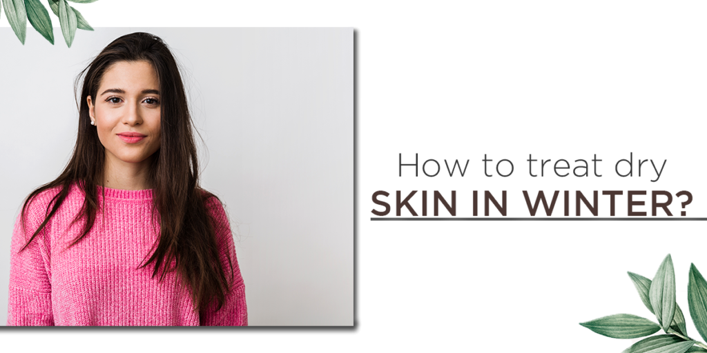 How to treat dry skin in winter
