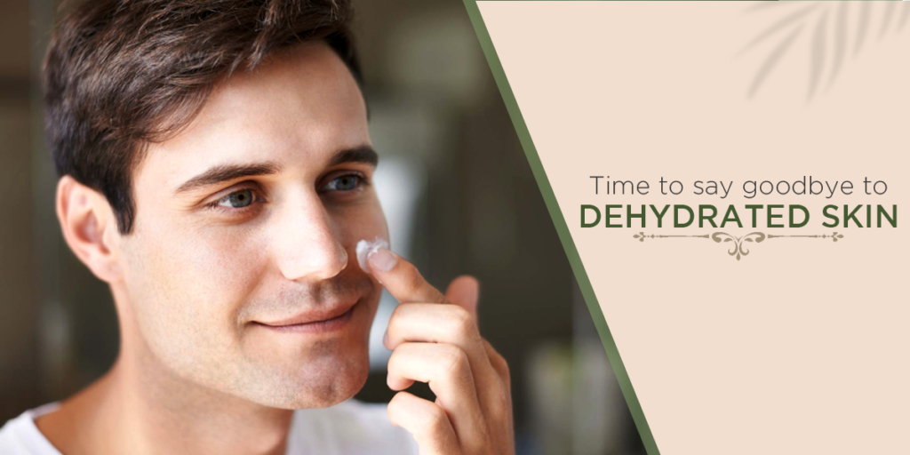 men's skin care tips: Time to say goodbye to dehydration