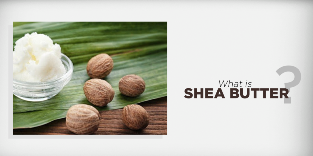 Important of shea butter : shea butter uses for skin, hair and body | Vedicline